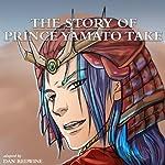 The Story of Prince Yamato Take | Fernanda Badano