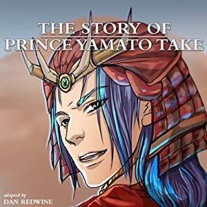 The Story of Prince Yamato Take Audiobook