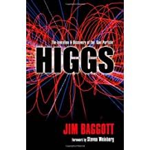 Higgs: The Invention and Discovery of the 'God Particle' by Jim Baggott (2012-09-06)