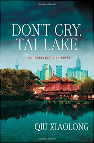 Don't Cry, Tai Lake (Inspector Chen Novels)