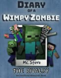 Diary of a Minecraft Wimpy Zombie Book 2: The Rivalry (An Unofficial Minecraft Diary Book) (Volume 2)