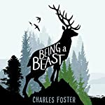 Being a Beast | Charles Foster