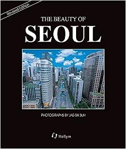 The Beauty of Seoul: Jai-Sik Suh: 9781565911604: Amazon com