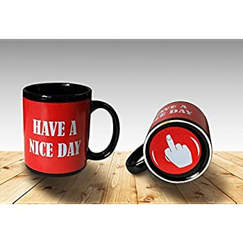 Funny Coffee Mug Have a Nice Day Middle Finger Funny Cup 11oz 100% Ceramic Mug Red