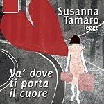 Va' dove ti porta il cuore | Susanna Tamaro