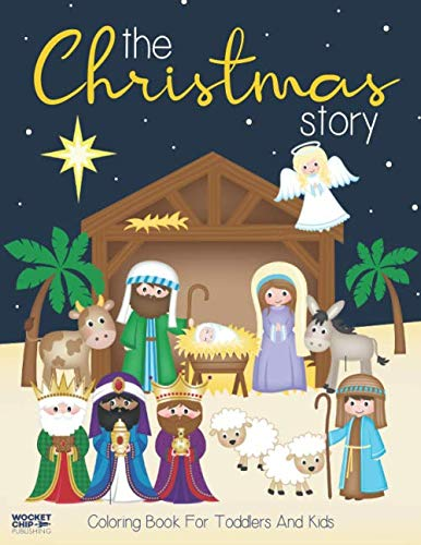 The Christmas Story Coloring Book For Toddlers and Kids: Jesus and Bible Story Pictures | Large, Easy and Simple Coloring Pages for Preschool (Christmas Coloring Books for Kids) (Coloring Christmas Easy Pages)