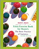 Basic Practice of Statistics : Extra Exercises Book, Moore, David S., 0716743388