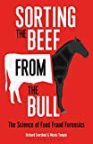 img - for Sorting the Beef from the Bull: The Science of Food Fraud Forensics book / textbook / text book