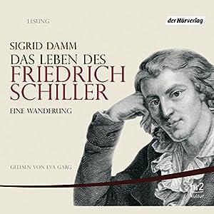Das Leben des Friedrich Schiller. Eine Wanderung Hörbuch