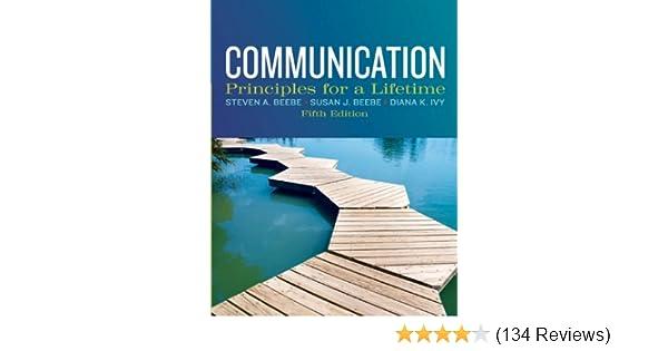 Amazon communication principles for a lifetime 5th edition amazon communication principles for a lifetime 5th edition 9780205029433 steven a beebe susan j beebe diana k ivy books fandeluxe Images