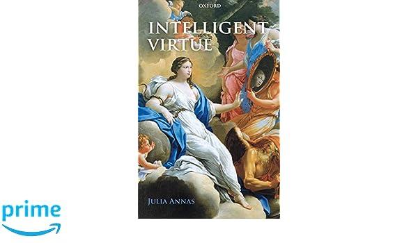 Intelligent Virtue: Amazon.es: Julia Annas: Libros en ...