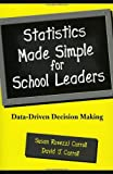 Statistics Made Simple for School Leaders, Susan Rovezzi Carroll and David J. Carroll, 0810843226