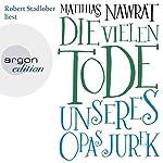Die vielen Tode unseres Opas Jurek | Matthias Nawrat