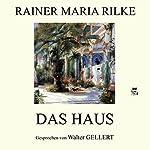 Das Haus | Rainer Maria Rilke