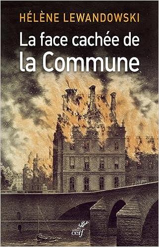 La face cachée de la Commune - Helene Lewandowski