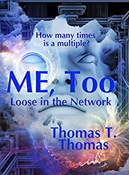 ME, Too: Loose in the Network by [Thomas, Thomas T.]