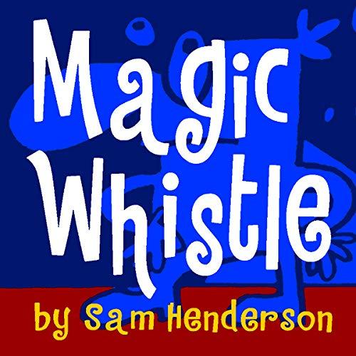 Magic Whistle - Magic Whistle