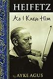 Heifetz As I Knew Him