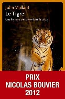 Le tigre : une histoire de survie dans la taïga, Vaillant, John