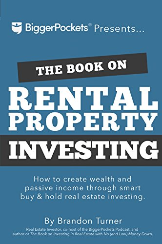 The Book on Rental Property Investing: How to Create Wealth and Passive Income Through Smart Buy & Hold Real Estate Investing (Best Tips For First Date)