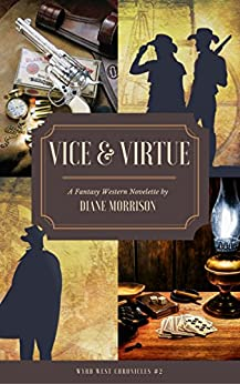 Vice & Virtue (Wyrd West Chronicles Book 2) by [Morrison, Diane]