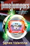 The Future Is Unknown, James Valentine, 0689873549