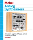 Make: Analog Synthesizers, Ray Wilson, 1449345220