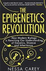 Epigenetics Revolution: How Modern Biology Is Rewriting Our Understanding of Genetics, Disease and Inheritance
