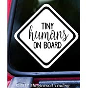 Tiny Humans on Board 6  x 6  WHITE Vinyl Decal Sticker - Baby Infant Car Sign