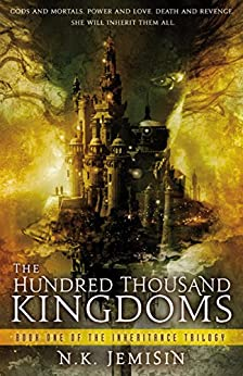 The Hundred Thousand Kingdoms (The Inheritance Trilogy Book 1) by [Jemisin, N.K.]