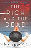 download ebook by liv spector the rich and the dead: a novel (lila day novels) [paperback] pdf epub