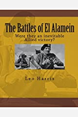 The Battles of El Alamein: Were they an inevitable Allied victory? Paperback