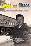 img - for Cures and Chaos: The Life & Times of Dr. Vincent Hume and His Impact on a Frontier Alaska Town book / textbook / text book