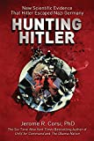 img - for Hunting Hitler: New Scientific Evidence That Hitler Escaped Nazi Germany book / textbook / text book
