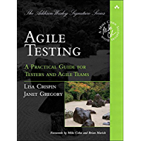 Agile Testing: A Practical Guide for Testers and Agile Teams (Addison-Wesley Signature Series (Cohn)) (English Edition)