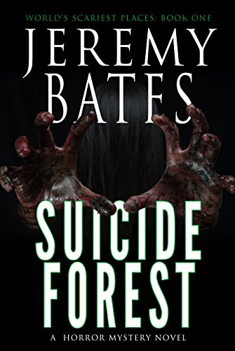 Suicide Forest: A horror mystery novel (World's Scariest Places Book 1) by [Bates, Jeremy]