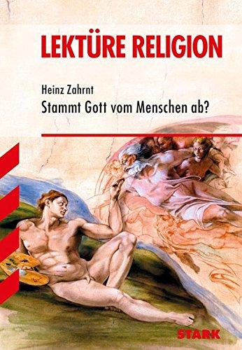 Lektüre Religion - Zahrnt: Stammt Gott vom Menschen ab?