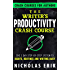 The Writer's Productivity Crash Course: The 5 Day Step-by-Step System to Habits, Routines & Writing Daily (Crash Courses for Authors Book 2)