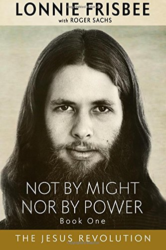 Not By Might Nor By Power: The Jesus Revolution (Revised Edition) (Volume 1) ebook