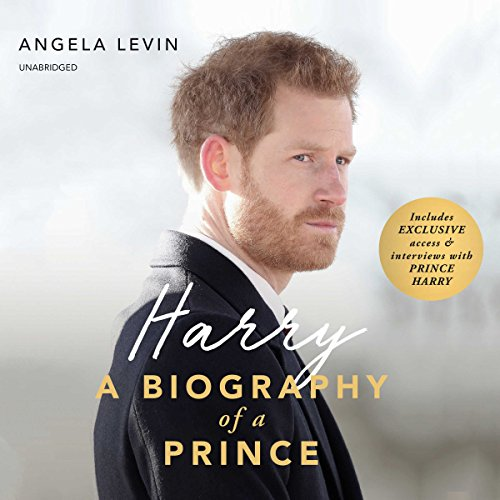Harry: A Biography of a Prince by Blackstone Audio, Inc.