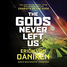 The Gods Never Left Us Audiobook by Erich von Daniken Narrated by Sean Runnette
