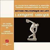 L'Antiquité grecque (Histoire philosophique des arts 1) | Carole Talon-Hugon