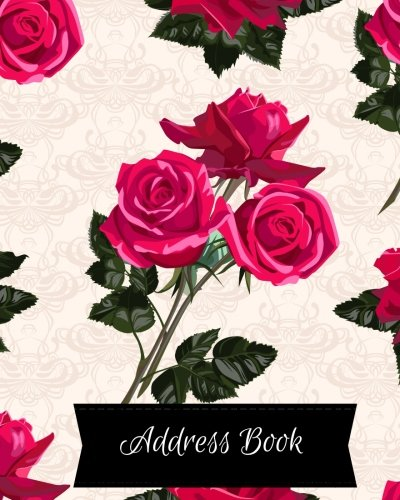 Read Online Address Book: 8 by 10 Contact Book For Birthdays, Addresses, Phone Numbers and Email, Alphabetical Organizer Journal Notebook for, Men, Woman, Girls, ... Collections) Paperback – February 27, 2018 PDF