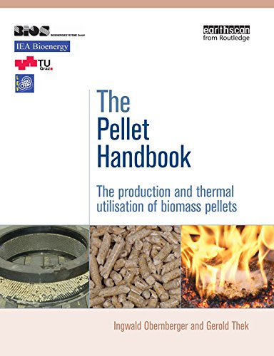 Download The Pellet Handbook: The Production and Thermal Utilization of Biomass Pellets Pdf