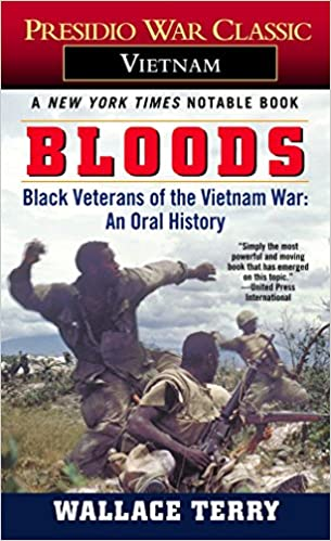 Amazon Bloods Black Veterans Of The Vietnam War An Oral History 9780345311979 Wallace Terry Books