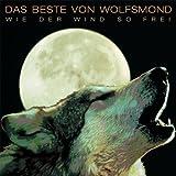 Wie Der Wind So Frei: Das Beste Von Wolfsmond by Wolfsmond