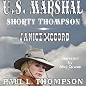 US Marshal - Shorty Thompson: Janice McCord: Tales of the Old West, Book 21 | Paul L. Thompson
