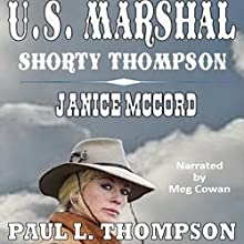 US Marshal - Shorty Thompson: Janice McCord: Tales of the Old West, Book 21 Audiobook by Paul L. Thompson Narrated by Meg Cowan