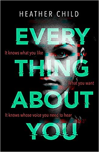 dfae1cd1a64de Everything About You  Discover this year s most cutting-edge thriller   Amazon.co.uk  Heather Child  9780356510705  Books