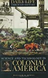 Science and Technology in Colonial America, William E. Burns, 031333160X